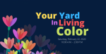 Image of flowers and program title, your yard in living color